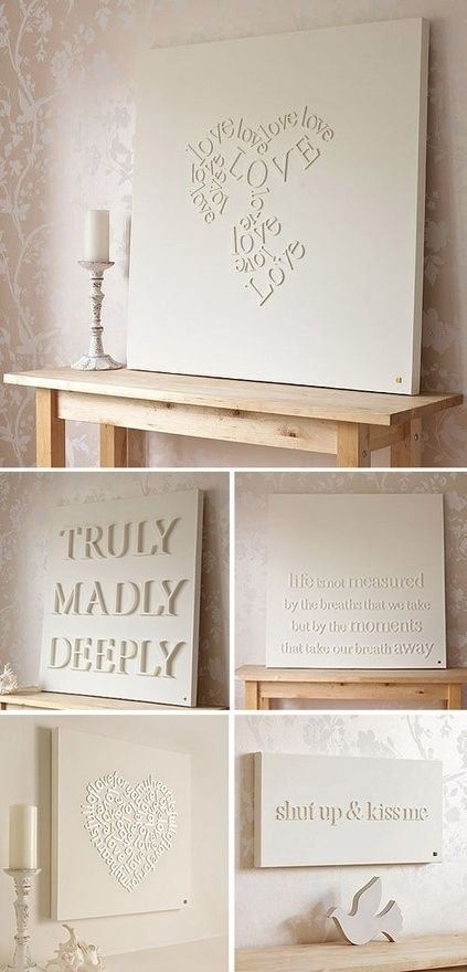 DIY Glue wooden letters onto a canvas and spray paint. Makes a wonderful wedding gift (can do last name, bible verse about love, or if you know their fave song, use a special line from it) or baby gift (can do baby's name or a line from a nursery rhyme or Dr. Seuss) or seasonal-without-spending-a-fortune wall art.