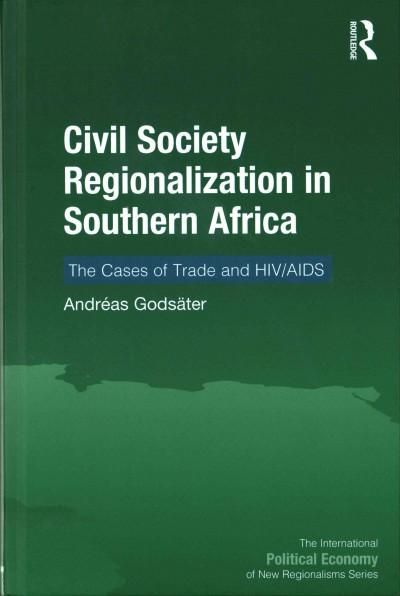 Civil Society Regionalization in Southern Africa: The Cases of Trade and HIV/Aids