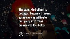 Cruelty free clothing that gives back to abused and abandoned animals: http://www.selflessrebel.com  The worst kind of hurt is betrayal, because it means someone was willing to hurt you just to make themselves feel better. best tumblr quotes instagram pinterest Inspiring cheating men cheater boyfriend liar husband