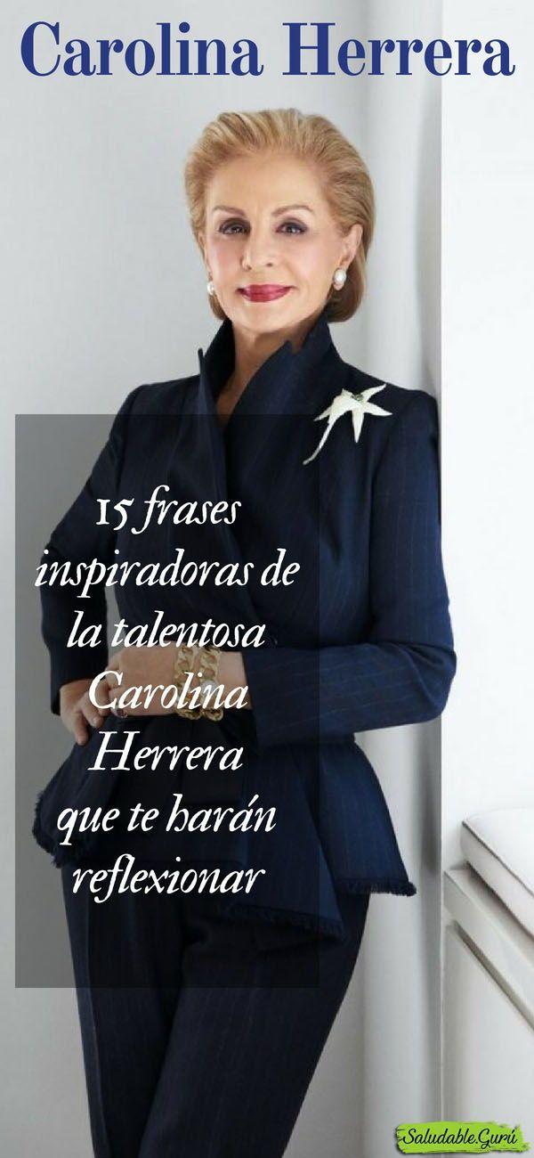 3fec4b0f18 15 frases inspiradoras de la talentosa Carolina Herrera   Oración ...