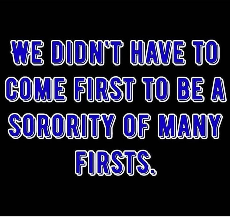 We didn't have to come first to be a sorority of many firsts. Zeta Phi Beta!