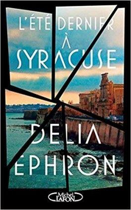 Découvrez L'été dernier à Syracuse de Delia Ephron sur Booknode, la communauté du livre