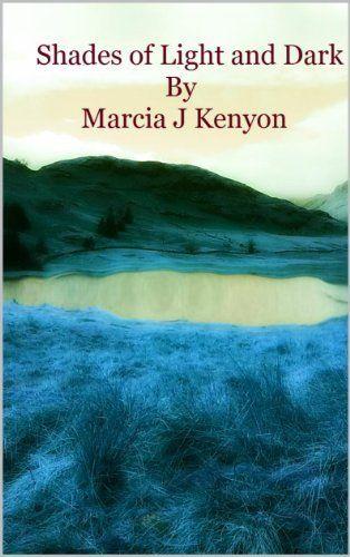 Shades of Light and Dark: Poems for all emotions by Marcia J Kenyon, http://www.amazon.com/dp/B00IFOF9C2/ref=cm_sw_r_pi_dp_zhF.sb1KJ66NZ