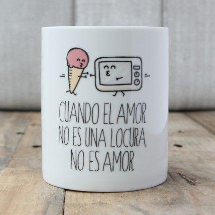 Taza Cuando el amor no es una locura, no es amor. Diseño de Mr.Wonderful. A la venta en: http://www.mrwonderfulshop.es