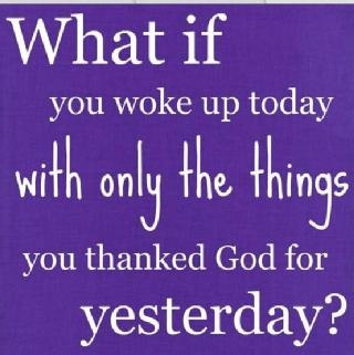 what if...Daily Reminder, Remember This, God, Thank You Lord, Inspiration, Quotes, Food For Thoughts, Reality Check, Grateful Heart