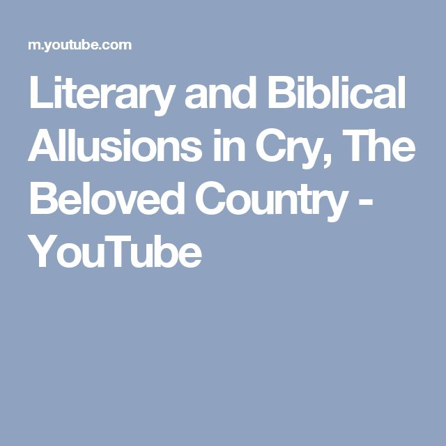 Literary and Biblical Allusions in Cry, The Beloved Country - YouTube