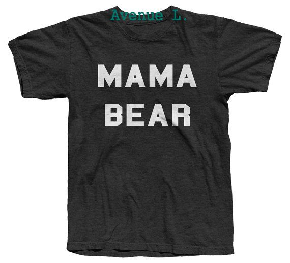 Super cute Mama Bear Tshirt   Our shirts are made with the softest and high quality materials. SUPER soft and comfy!  This shirt is unisex, please