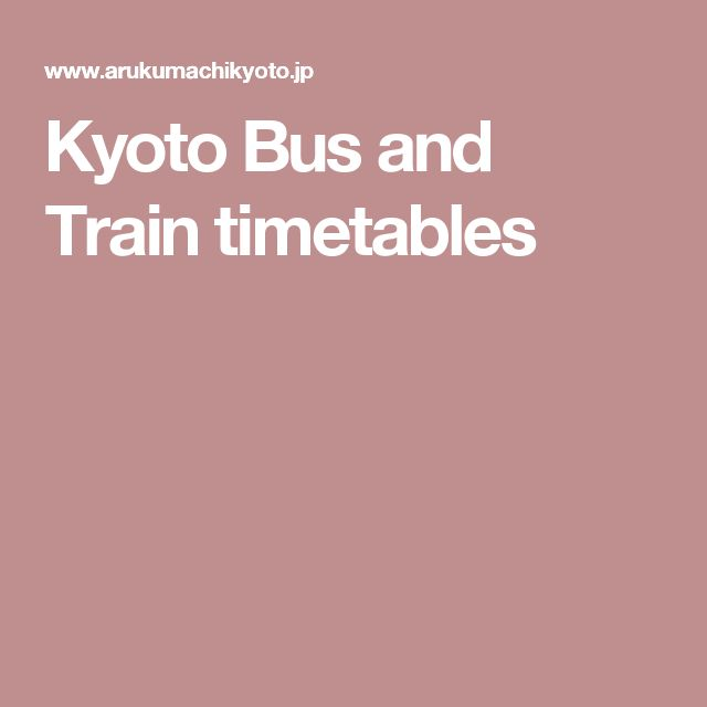 Kyoto Bus and Train timetables