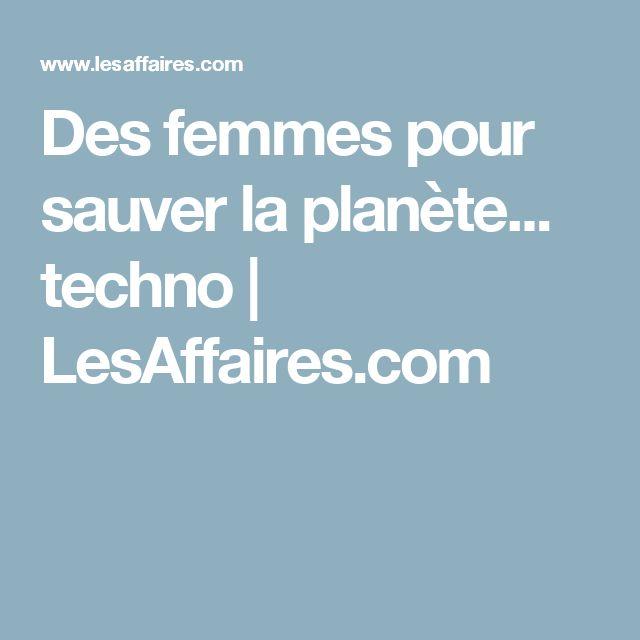Des femmes pour sauver la planète... techno | LesAffaires.com