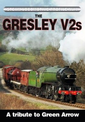 Gresley V2s Dvd: Tribute to Green Arrow