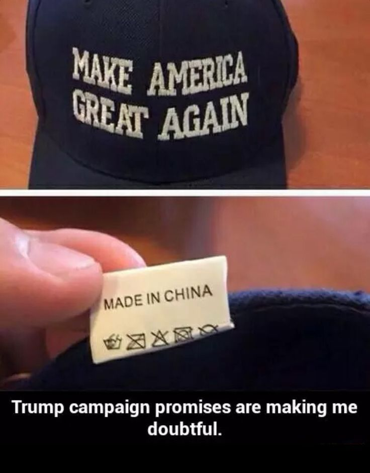 Make America great again. Made in China