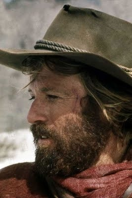 Robert Redford as Jeremiah Johnson.... I am a sucker for red beards!