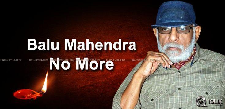 Legendary filmmaker Balu Mahendra is no more http://www.iqlikmovies.com/news/2014/02/13/Legendary-filmmaker-Balu-Mahendra-is-no-more/news/3282