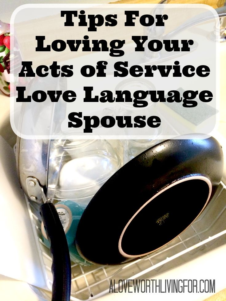 If you are anything like me, Acts of Service just does't come naturally to you. If that's the case here are some of my favorite tips. - Tips For Loving Your Acts of Service Love Language Spouse — A Love Worth Living For Blog & Shop