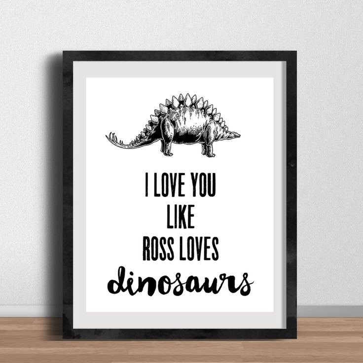 """Friends TV Show DIGITAL 8x10"""" Poster- I Love You Like Ross Loves Dinosaurs, Gallery Wall, Friends Poster, Friends Print, Ross Gellar by GenuineDesignCo on Etsy https://www.etsy.com/listing/271217352/friends-tv-show-digital-8x10-poster-i"""