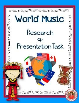 World Music Project and Presentation. This is an in-depth research and oral presentation task that would suit students in grades 5-8.  It requires students to choose a country and research the instruments and music of that country.    ♫ CLICK through to read more or save for later!  ♫