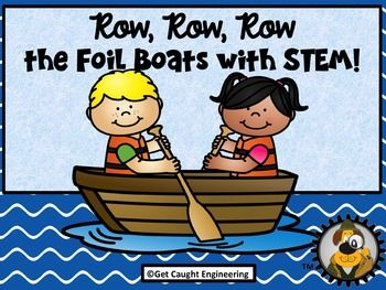 Row, Row, Row, The Foil Boat With STEMNo time for an in depth engineering lesson? Have some foil? A small plastic tub of water?  Some pennies?  You are good to go!Our Foil Boat Engineering Energizer is just the ticket for a quick STEM lesson that provides a challenge, group problem solving, and a brain push up in a short amount of time with just a few materials.