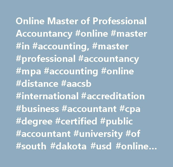 Online Master of Professional Accountancy #online #master #in #accounting, #master #professional #accountancy #mpa #accounting #online #distance #aacsb #international #accreditation #business #accountant #cpa #degree #certified #public #accountant #university #of #south #dakota #usd #online #usd #…