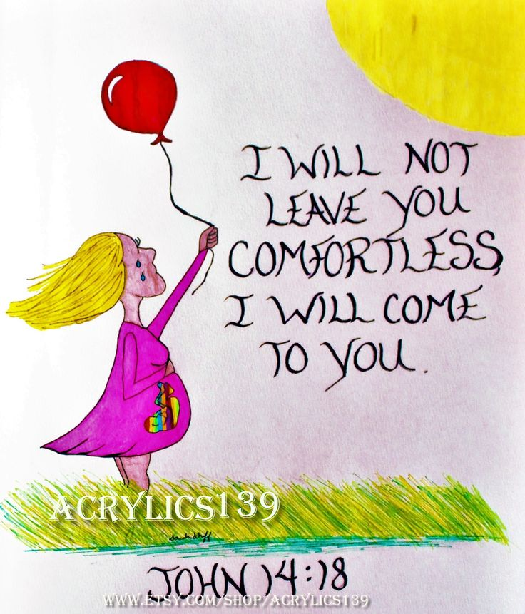 """""""I will not leave you comfortless, I will come to you."""" John 14:18 (Scripture doodle of encouragement. Acrylics 139, Bible art journaling, Rainbow Baby, Miscarriage, Comfort, Bible Study, Women's Ministries, Sunday School)"""