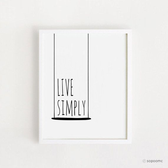 Live Simply, 8x10 Printable, Inspirational Quote, Minimalist Print, Wall Art, Typography, Black and white, DIY, INSTANT DOWNLOAD