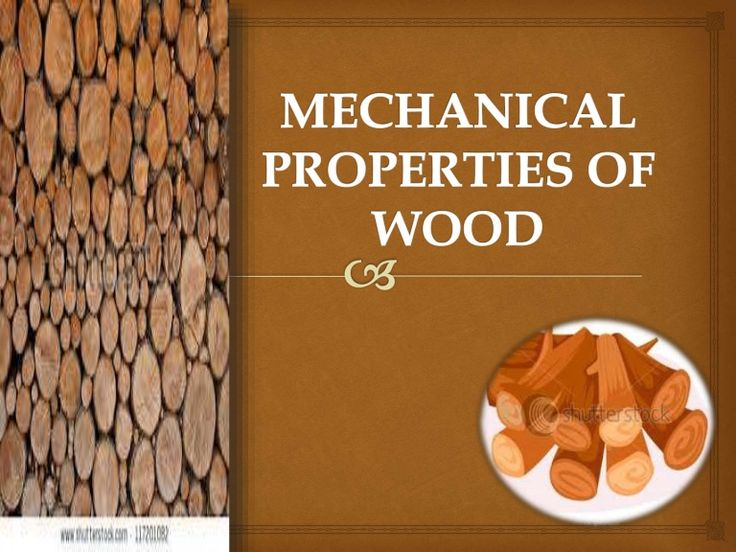 DEFINITION   The mechanical properties of wood are its  fitness and ability to resist applied or  external forces   The mechanical properties of wood  consid…