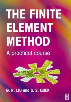Book Title : The Finite Element Method    Authors : G. R. Liu and S. S. Quek    File Type : PDF  Book Description  The Finite Element Method: A practical Course by G.R. Liu and S.S. Quek has become an important