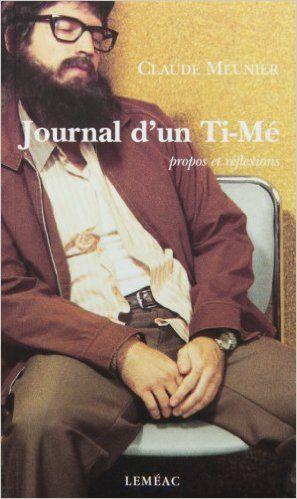 JOURNAL D'UN TI-MÉ : PROPOS ET RÉFLEXIONS: Amazon.com: CLAUDE MEUNIER: Books