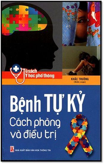 Bệnh Tự Kỷ Cách Phòng Và Điều Trị (NXB Văn Hóa Thông Tin 2014) - Khắc Trường, 196 Trang | Sách Việt Nam