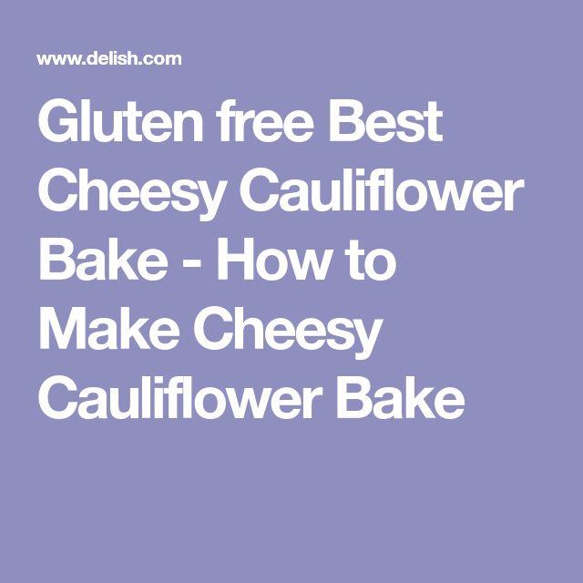 Gluten free Best Cheesy Cauliflower Bake - How to Make Cheesy Cauliflower Bake