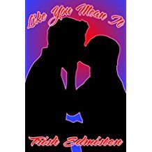 Like You Mean It by Trish Edmisten