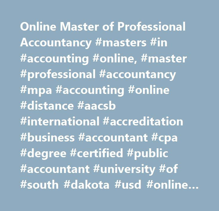 Online Master of Professional Accountancy #masters #in #accounting #online, #master #professional #accountancy #mpa #accounting #online #distance #aacsb #international #accreditation #business #accountant #cpa #degree #certified #public #accountant #university #of #south #dakota #usd #online #usd #…