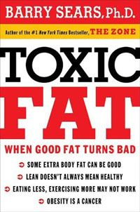 Review of Barry Sears' Book: Toxic Fat
