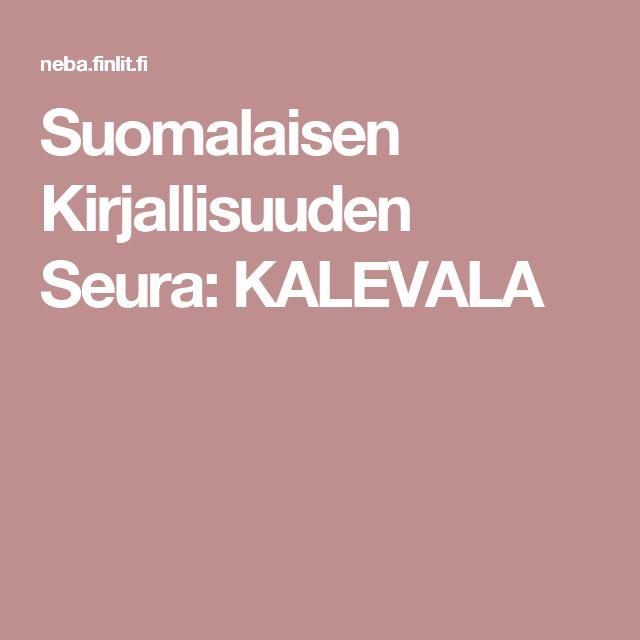 Suomalaisen Kirjallisuuden Seura: KALEVALA