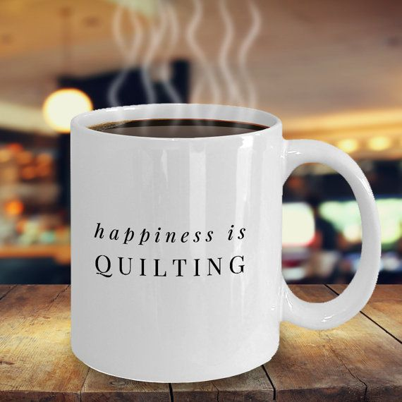 Happiness is Quilting Mug Best Coffee Cup for by MyLilacCreations