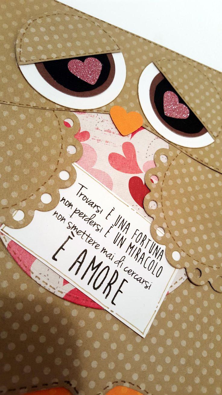 """Ecco il pensiero hand made che accompagnava i classici cioccolatini di San Valentino per mio marito: un gufo innamorato con cui partecipo alla sfida sul forum ASI """"Scrap Mondo"""""""