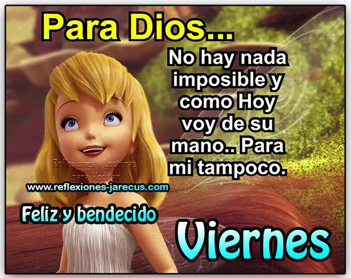 Feliz y bendecido viernes, para Dios no hay nada imposible