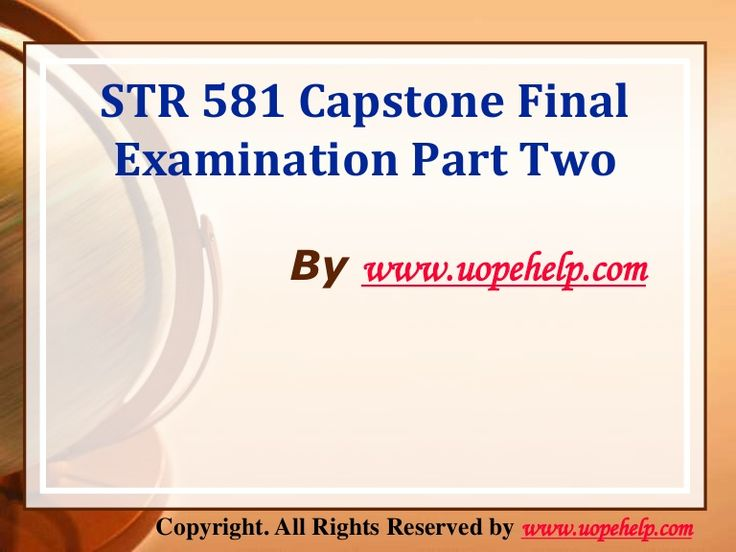 Confused and depressed about which tutorials to choose? Here is the tip. Try us and we guarantee that you will not have to look any further. We provide various homework help that you will find eay to understand. http://www.UopeHelp.com/ also provide STR 581 Capstone Final Examination Part Two Latest Course, Entire course questions with answers and law, finance, economics and accounting homework help, discussion questions, Homework Assignment etc. Join us to be straight 'A' student.