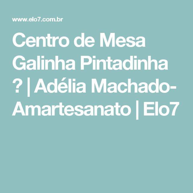Centro de Mesa Galinha Pintadinha ? | Adélia  Machado- Amartesanato | Elo7