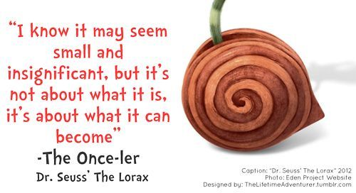 quotes that the Onceler said in the lorax - Google Search