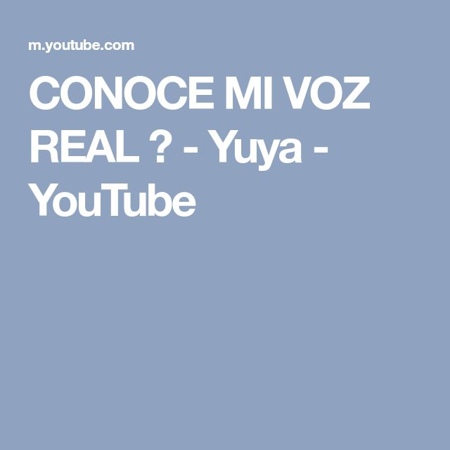 CONOCE MI VOZ REAL ♥ - Yuya - YouTube