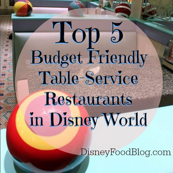 Top Five Budget Friendly Restaurants at Disney World