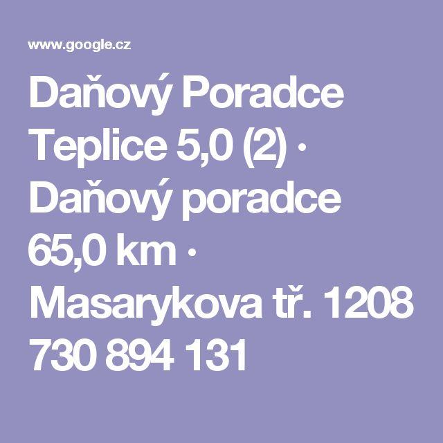 Daňový Poradce Teplice  5,0    (2) · Daňový poradce  65,0 km · Masarykova tř. 1208  730 894 131
