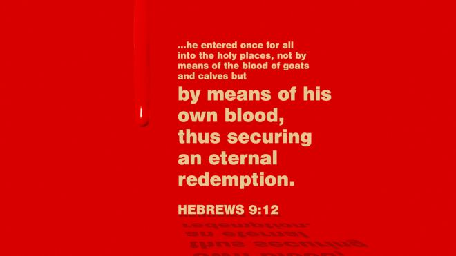 Because of His work on the cross, Jesus secured eternal redemption for those that are in Him Hebrews 9:12