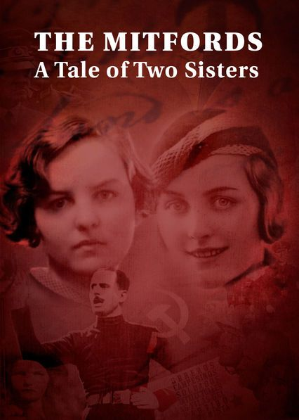 The Mitfords: A Tale of Two Sisters (2017) Jessica and Diana were sisters who were separated by just a few years in age. But their political ideologies couldn't have been any farther apart.
