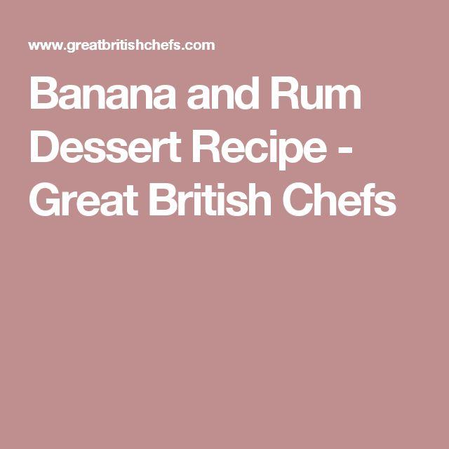 Banana and Rum Dessert Recipe - Great British Chefs