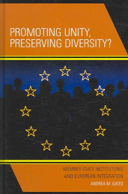 Promoting Unity, Preserving Diversity?: Member-State Institutions And European Integration