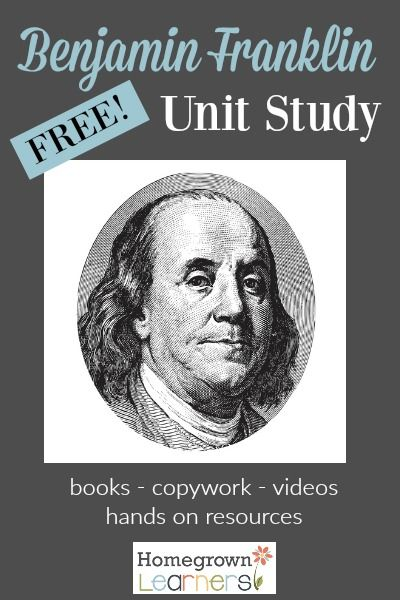 Free Benjamin Franklin Unit Study for Your Homeschool