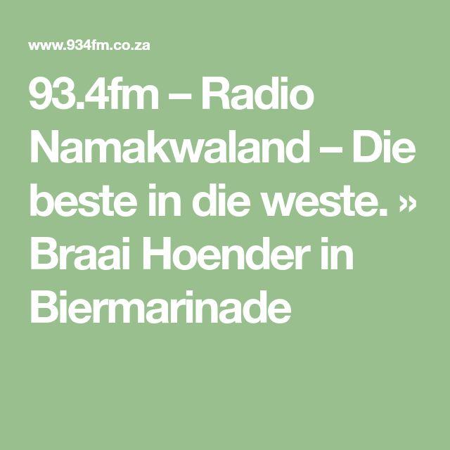 93.4fm – Radio Namakwaland – Die beste in die weste. » Braai Hoender in Biermarinade