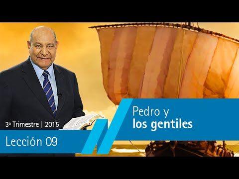 Pastor Bullon - Lección 9 Pedro y los gentiles - Escuela Sabatica