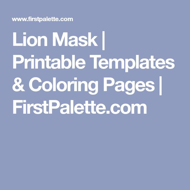 Lion Mask   Printable Templates & Coloring Pages   FirstPalette.com
